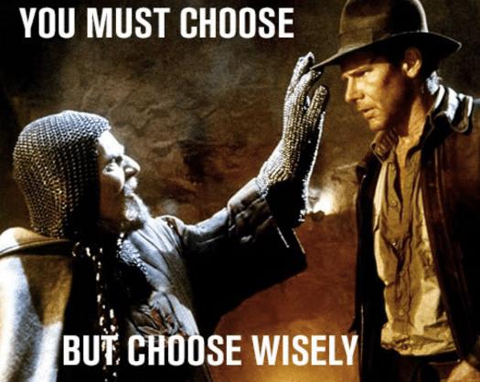 Indiana Jones choose wisely meme